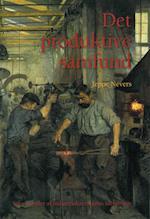 Det produktive samfund (University of Southern Denmark studies in history and social sciences)