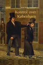 Kontrol over København (University of Southern Denmark studies in history and social sciences)