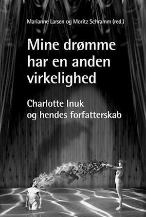 Bog, hæftet Mine drømme har en anden virkelighed af Marianne Larsen, Moritz Schramm