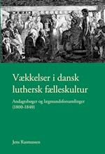 Vækkelser i dansk luthersk fælleskultur (University of Southern Denmark studies in history and social sciences)