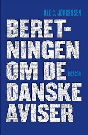 Bog, hæftet Beretningen om de danske aviser af Ole C. Jørgensen