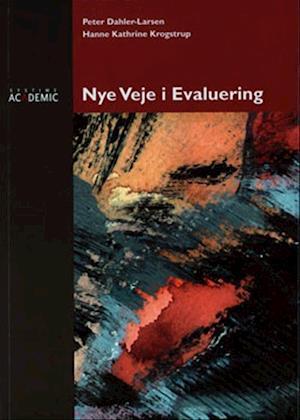 Bog, hæftet Nye veje i evaluering af Peter Dahler-Larsen, Hanne Kathrine Krogstrup