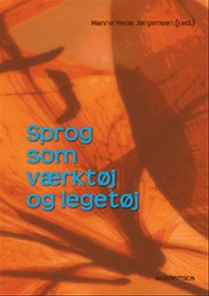 Bog, hæftet Sprog som værktøj og legetøj af Hanne Hede Jørgensen