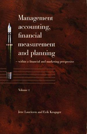 Bog, hæftet Management accounting, financial measurement and planning. Volume 1 af Erik Krogager, Jette Lauritzen