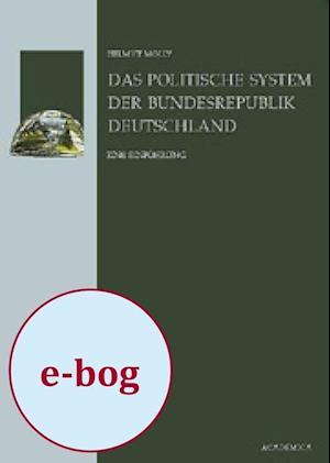 Das politische System der Bundesrepublik Deutschland af Helmut Molly