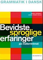 Bevidste sproglige erfaringer på mellemtrinnet (Grammatik i dansk, nr. 1)
