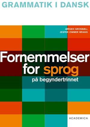 Bog hæftet Fornemmelser for sprog på begyndertrinnet af Jesper Zimmer Wrang Jørgen Grosbøll