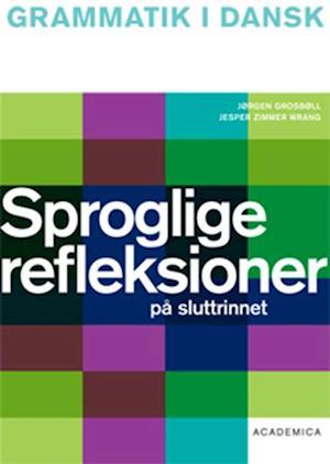 Bog, hæftet Sproglige refleksioner på sluttrinnet af Jørgen Grosbøll, Jesper Zimmer Wrang
