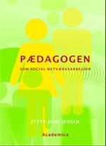 Pædagogen som social netværksarbejder