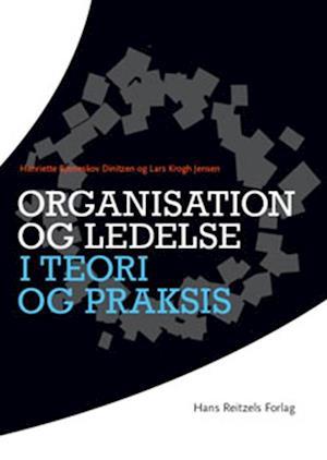 henriette bjerreskov – Organisation og ledelse i teori og praksis-henriette bjerreskov-bog på saxo.com