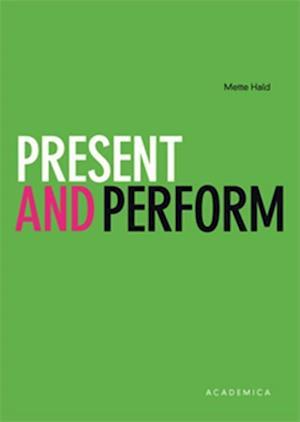Bog, hæftet Present and perform af Mette Hald