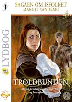 Troldbunden (Sagaen om Isfolket, nr. 1)