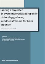 Læring i projekter. Et systemteoretisk perspektiv på forebyggelse og sundhedsfremme for børn og unge