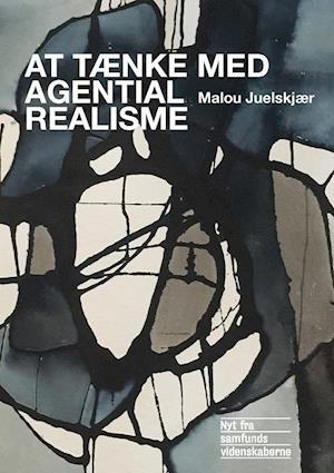 malou juelskjær At tænke med agential realisme-malou juelskjær-bog på saxo.com