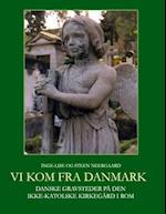 Vi kom fra Danmark af Inge-Lise Neergaard, Steen Neergaard