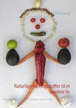 Naturlige næringsstoffer til et sundere liv Bind 1