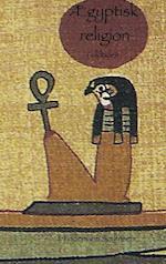 Ægyptisk religion i oldtiden (Janua religionum)