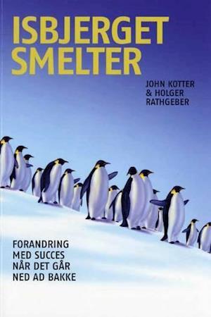 Bog, hæftet Isbjerget smelter af Holger Rathgeber, John Kotter