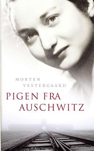 Bog, indbundet Pigen fra Auschwitz af Morten Vestergaard