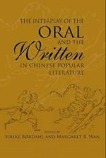 The Interplay of the Oral and the Written in Chinese Popular Literature (Studies in Asian Topics, nr. 46)