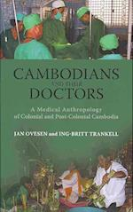 Cambodians and Their Doctors (NIAS Monograph Series, nr. 117)