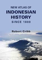 New Atlas of Indonesian History Since 1800 (Nias Research Library)