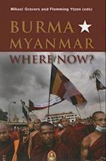 Burma/Myanmar - Where Now? (Asia Insights, nr. 3)