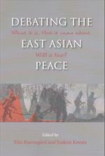 Debating the East Asian Peace (NIAS Studies in Asian Topics)