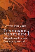 Lotte Thrane: Tusmørkemesteren