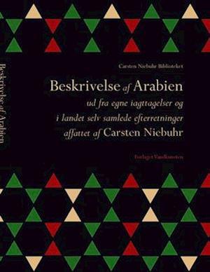 Beskrivelse af Arabien. ud fra egne iagttagelser og i landet selv samlede efterretninger