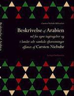 Beskrivelse af Arabien. ud fra egne iagttagelser og i landet selv samlede efterretninger (Carsten Niebuhr biblioteket, nr. 19)