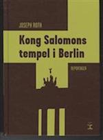 Kong Salomons tempel i Berlin af Joseph Roth