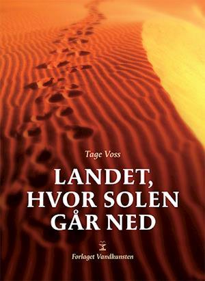 Bog hæftet Landet hvor solen går ned af Tage Voss