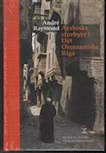 Arabiske storbyer i Det Osmanniske rige (Carsten Niebuhr biblioteket, nr. 25)