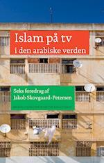 Islam på tv i den arabiske verden (Carsten Niebuhr biblioteket, nr. 23)