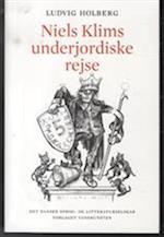 Niels Klims underjordiske rejse. indeholdende en ny teori om jorden og en historisk beretning om det hidtil ukendte femte monarki, trykt efter et manuskript i salig Abelins bibliotek