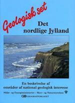 Geologisk set - Det nordlige Jylland af Steen Andersen, Steen Sjørring