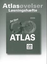 Det Store GO-ATLAS 2006 - Løsningshæfte til Atlasøvelser (GO Atlas)