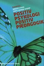 Positiv psykologi - positiv pædagogik af Jørgen Lyhne