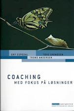 Coaching med fokus på løsninger af Tove Svendsen, Gry Espedal, Trond Andersen