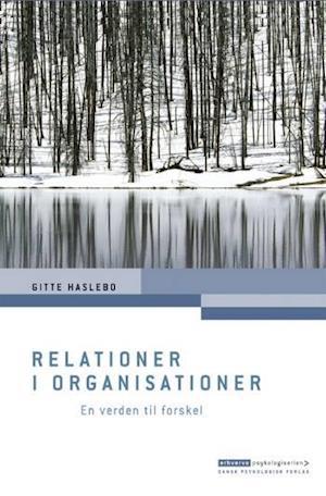 Bog, hæftet Relationer i organisationer af Gitte Haslebo