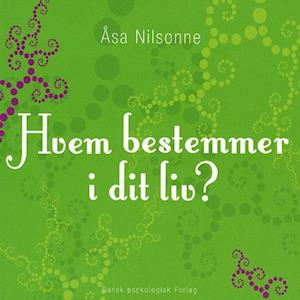 Bog hæftet Hvem bestemmer i dit liv? af Åsa Nilsonne