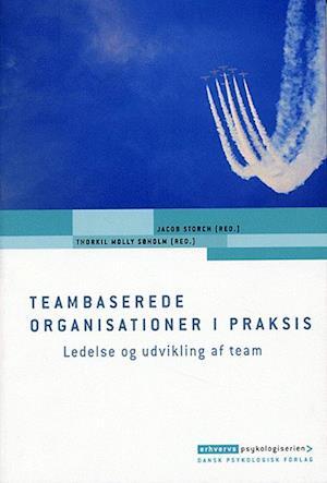 Bog, hæftet Teambaserede organisationer i praksis af Andreas Juhl, Anne Thybring, Asbjørn Molly