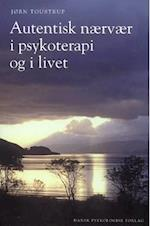 Autentisk Naervaer I Psykoterapi Og I Livet