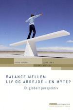 Balance mellem liv og arbejde - en myte? (Erhvervspsykologiserien)