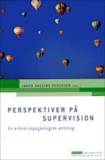 Perspektiver på supervision (Erhvervspsykologiserien)