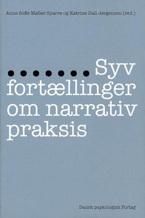 Syv fortællinger om narrativ praksis