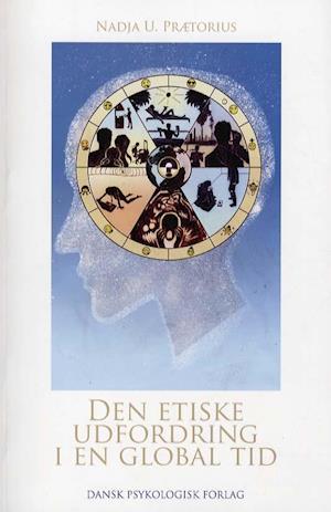 Bog, hæftet Den etiske udfordring i en global tid af Nadja U Prætorius