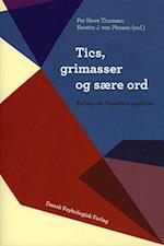 Tics, grimasser og sære ord af Anne Gersdorff Korsgaard, Bernhard Weidle, Dorte Damm