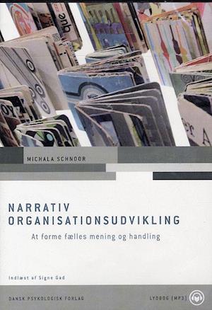 Lydbog Narrativ organisationsudvikling af Michala Schnoor